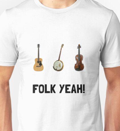 Folk Yeah Unisex T-Shirt