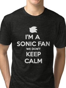 Sonic Fans Don't keep Calm B/W Edition Tri-blend T-Shirt