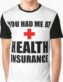 Health Insurance Graphic T-Shirt