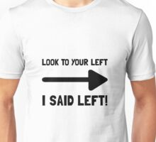 Look Left Unisex T-Shirt
