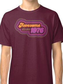 Awesome since 1976 Classic T-Shirt