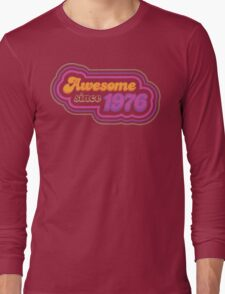 Awesome since 1976 Long Sleeve T-Shirt