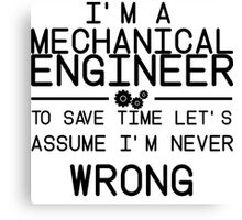 I'm A Mechanical Engineer Canvas Print