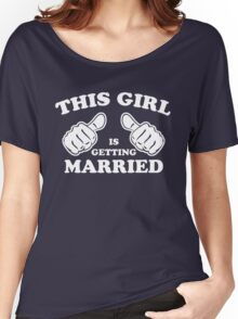 This Girl is Getting Married Women's Relaxed Fit T-Shirt