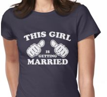 This Girl is Getting Married Womens Fitted T-Shirt