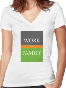WORK or FAMILY Women's Fitted V-Neck T-Shirt