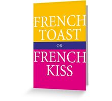 FRENCH TOAST or FRENCH KISS Greeting Card