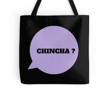 CHINCHA ? - BLACK Tote Bag