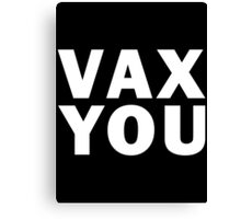 VAX YOU - Critical Role (White) Canvas Print