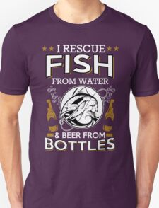 I Rescue Fish From Water & Beer From Bottles T-Shirt