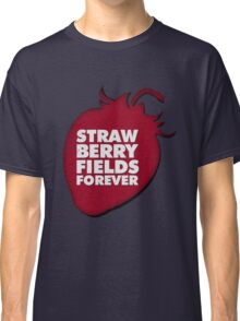 Strawberry Fields Forever T-shirt Classic T-Shirt