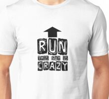Funny Humour Comedy Joke Run This Guy Is Crazy Unisex T-Shirt