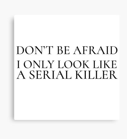 Funny Ironic Horror Killer Comedy Humour Weird Canvas Print