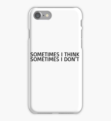 Clever Smart Joke Sometimes i Think Cool Funny Humour iPhone Case/Skin