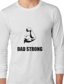 Dad Strong Long Sleeve T-Shirt