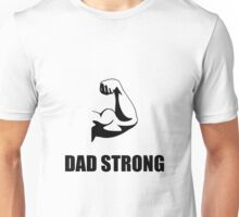 Dad Strong Unisex T-Shirt