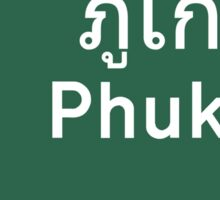 Phuket Road Sign, Thailand Sticker