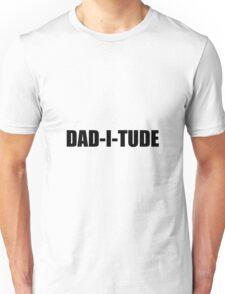 Daditude Unisex T-Shirt