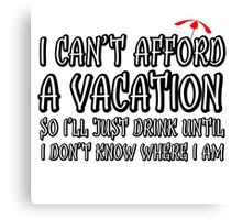 Comedy Humour Funny Joke Drinking Drunk Vacation Canvas Print