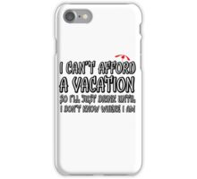 Comedy Humour Funny Joke Drinking Drunk Vacation iPhone Case/Skin