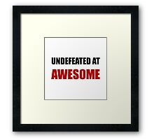 Undefeated At Awesome Framed Print