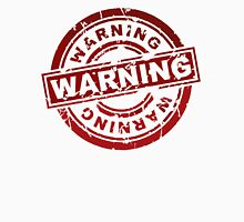 WARNING - Illustration art Unisex T-Shirt