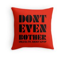 DONT BOTHER - RED Throw Pillow