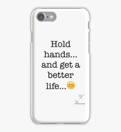 Hold hands... and get a better life... iPhone Case/Skin