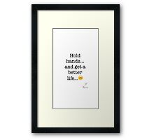 Hold hands... and get a better life... Framed Print