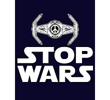 Stop Wars Photographic Print