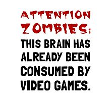 Attention Zombies Video Games Photographic Print