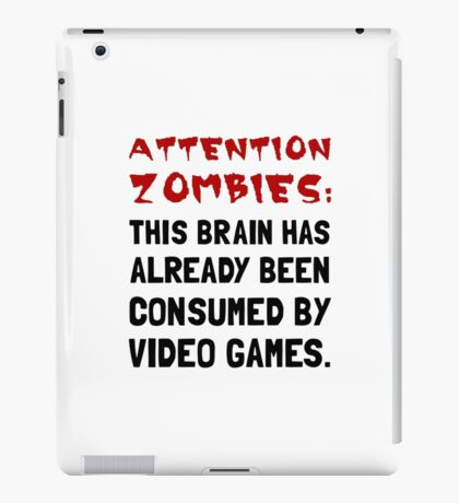 Attention Zombies Video Games iPad Case/Skin