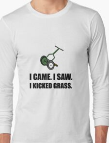 Came Saw Kicked Grass Long Sleeve T-Shirt