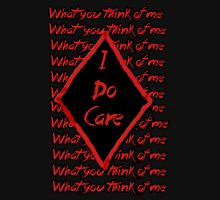I Do Care (What you think of me) Unisex T-Shirt