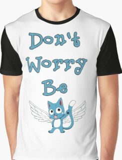 Don't worry be... Graphic T-Shirt