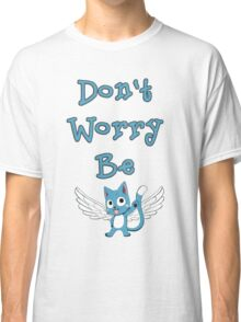 Don't worry be... Classic T-Shirt
