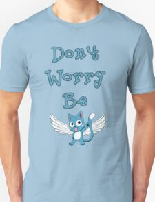 Don't worry be... Unisex T-Shirt