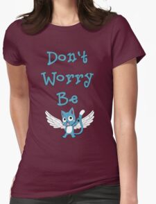 Don't worry be... Womens Fitted T-Shirt