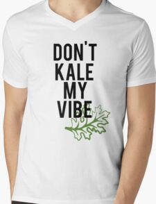 Don't Kale My Vibe Mens V-Neck T-Shirt