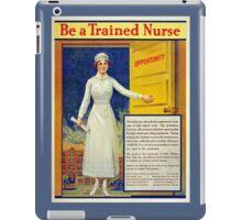 Be a trained nurse, restored vintage iPad Case/Skin