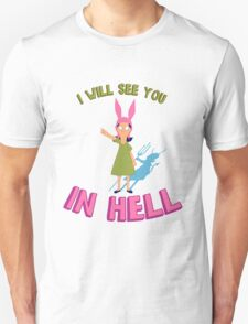 Louise Belcher Will See You in Hell Unisex T-Shirt