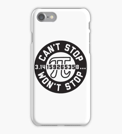 cant stop wont stop iPhone Case/Skin