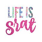 "lilly print ""life is srat"" by kaleefuller"