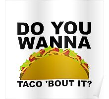 wanna taco bout it Poster
