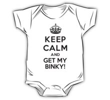 Keep Calm And Get My Binky! One Piece - Short Sleeve