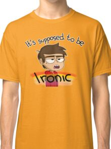 Supposed to be Ironic Classic T-Shirt