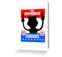 The Amphibian Candidate Greeting Card