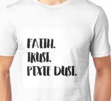 Faith. Trust. Pixie Dust. Unisex T-Shirt