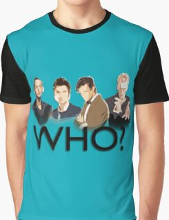 Who? Graphic T-Shirt