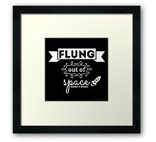 Flung out of space. Framed Print
